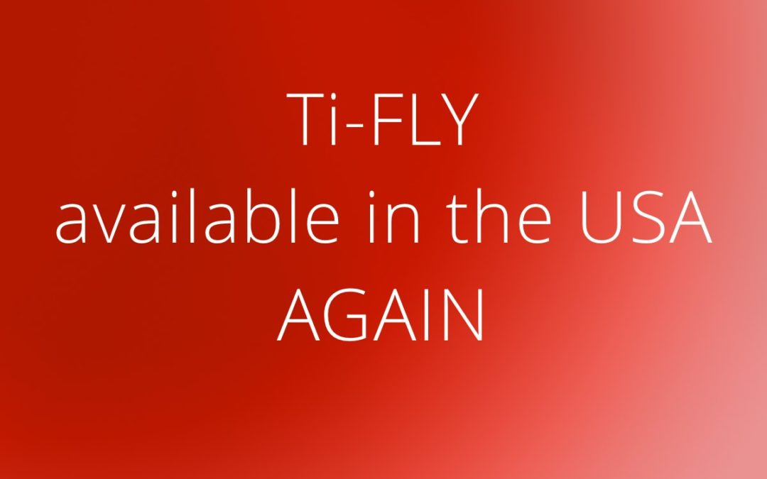 Ti-FLY available in the USA again + 5% temporary discount